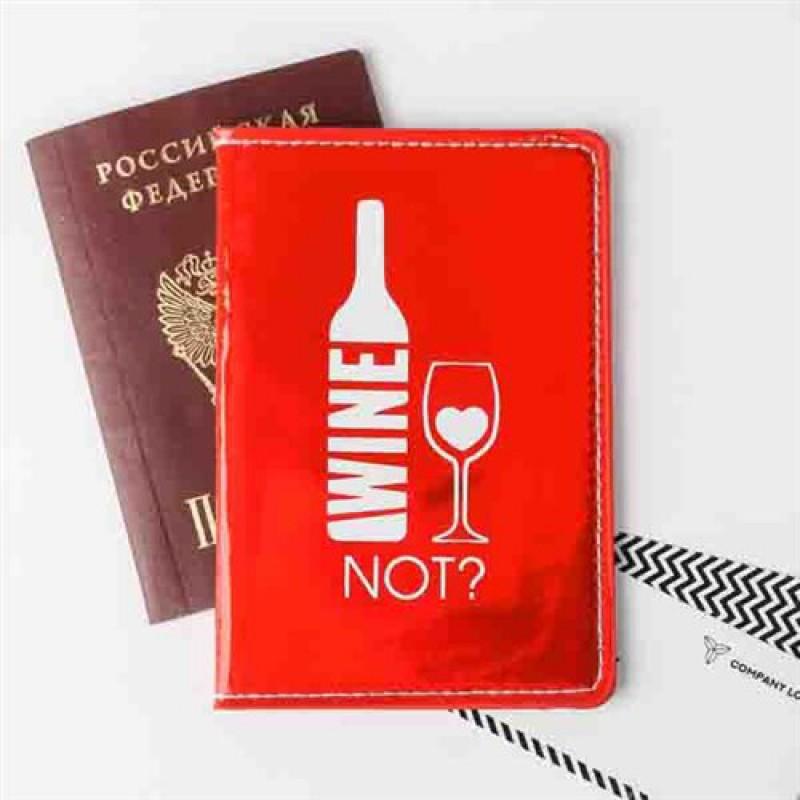 """Обложка для паспорта """"Wine not?"""""""